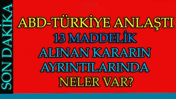ABD-Türkiye Anlaştı